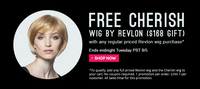 Free Cherish Wig by Revlon with any regular priced Revlon wig purchase!