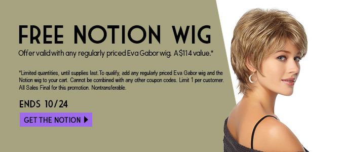 Free Notion wig with a purchase of any Eva Gabor wig